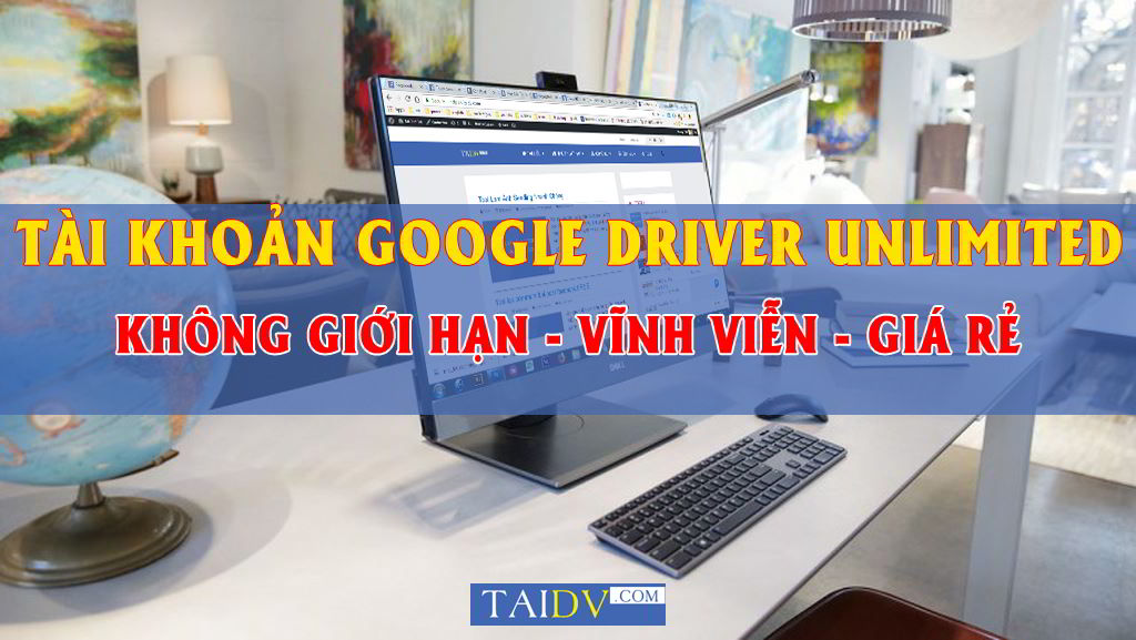 mua-tai-khoan-google-drive-unlimited-khong-gioi-han-dung-luong-TAIDV.COM