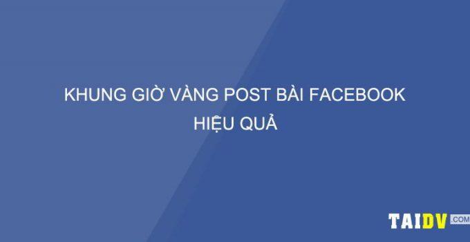KHUNG-GIO-POST-BAI-FACEBOOK-HIEU-QUA-TAIDV.COM
