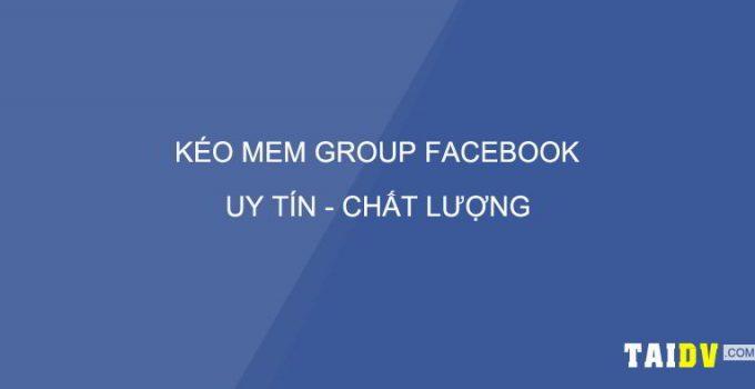 keo-mem-group-tang-thanh-vien-group-facebook-TAIDV.COM