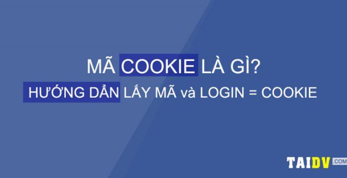 ma-cookie-la-gi-huong-dan-lay-ma-login-bang-cookies-taidv.com