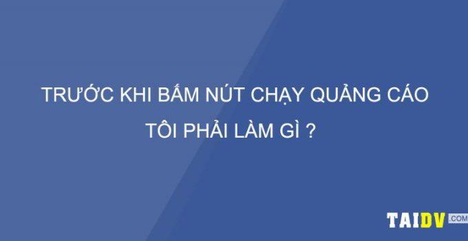 truoc-khi-bam-nut-chay-quang-cao-toi-phai-lam-gi-taidv.com
