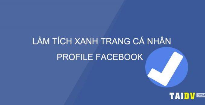 lam-tich-xanh-trang-ca-nhan-profile-facebook-taidv.com