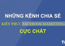 nhung-kenh-chia-se-kien-thuc-facebook-marketing-cuc-chat