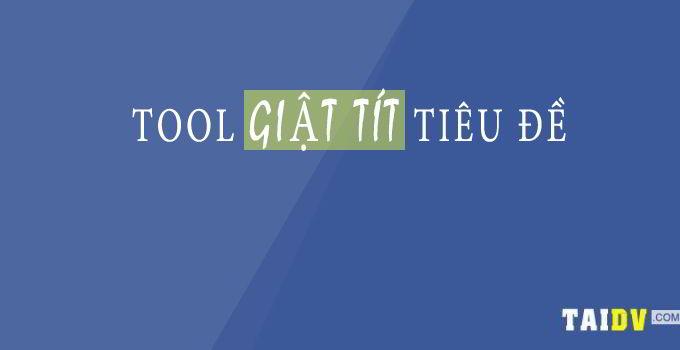 tool-giat-tit-tieu-de1